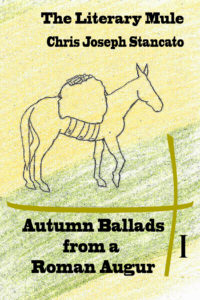 The Literary Mule, Autumn Ballads from a Roman Augur I