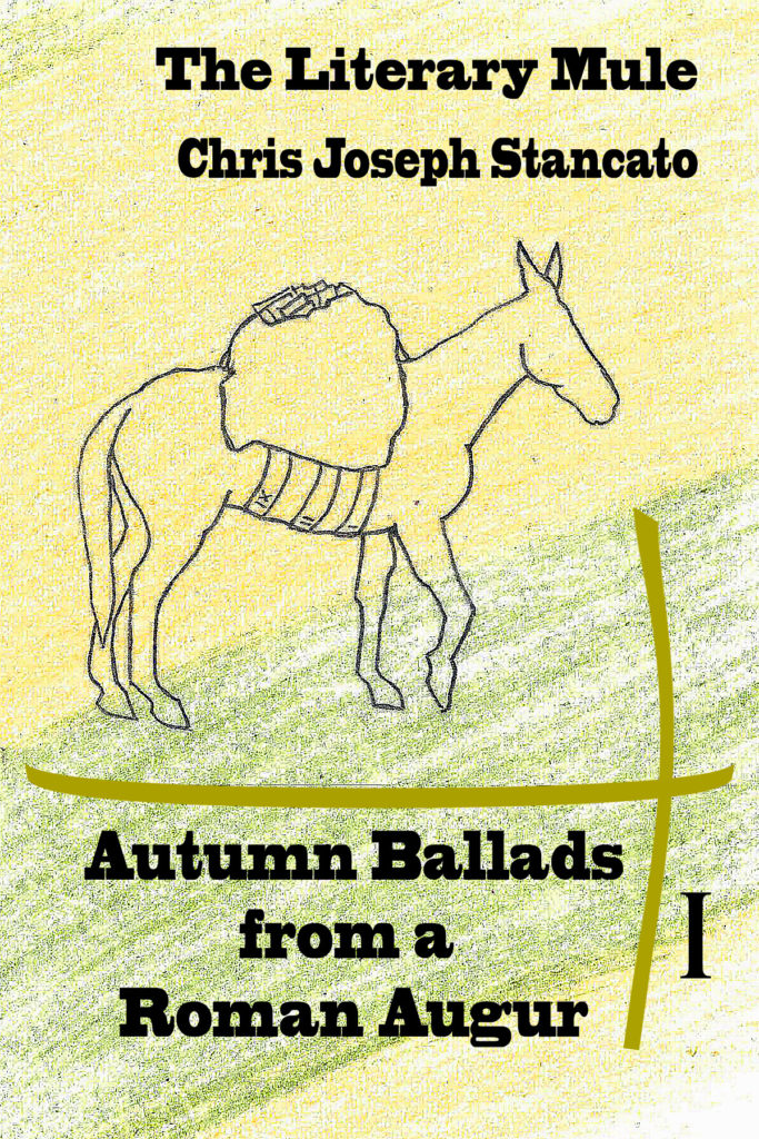The Literary Mule, Autumn Ballad from a Roman Augur